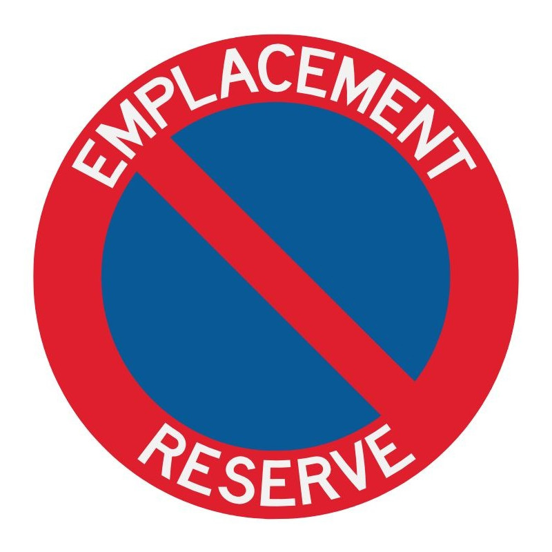 Panneau interdiction de stationner emplacement réservé