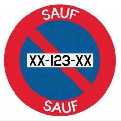 "Panneau interdiction de stationner sauf ""votre immatriculation"""