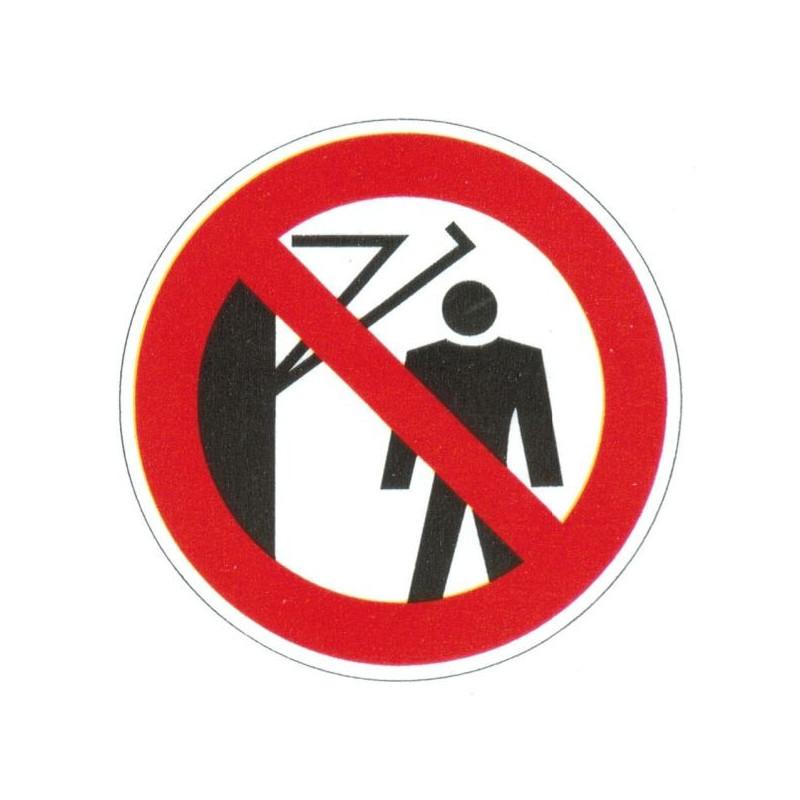 Panneau ne pas passer sous la machine