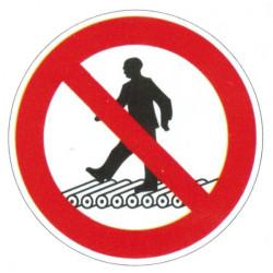 Panneau interdiction de marcher sur les voies roulante