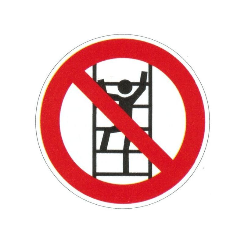 Panneau interdiction de monter à l'échelle