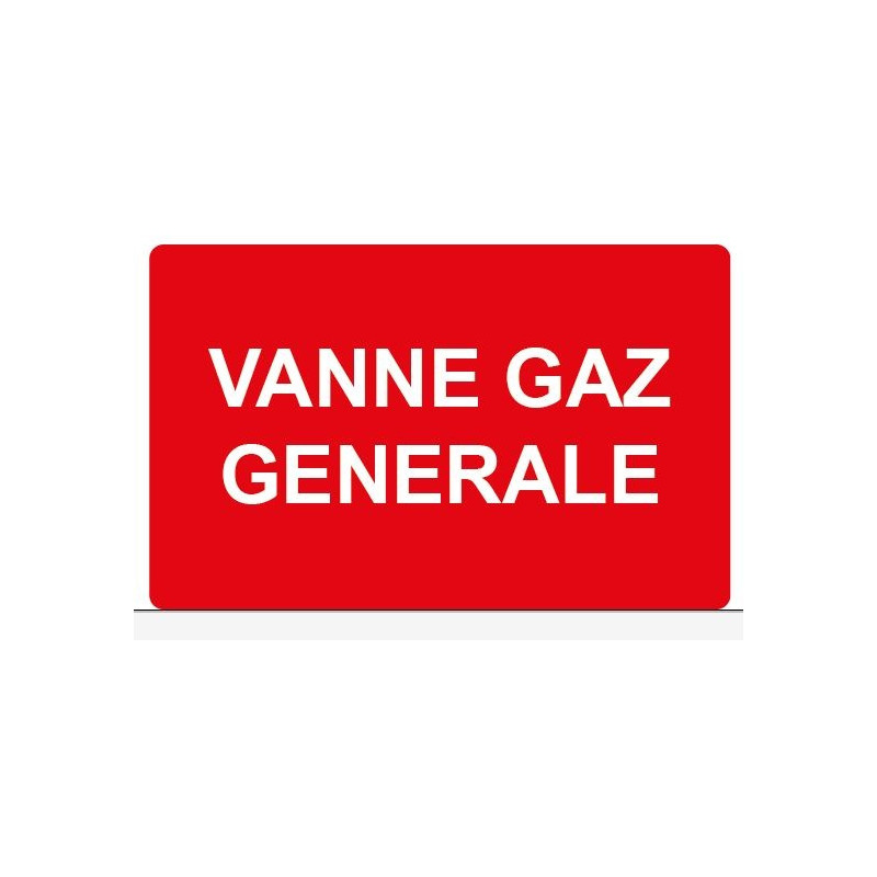 Panneau ou autocollant danger vanne gaz générale